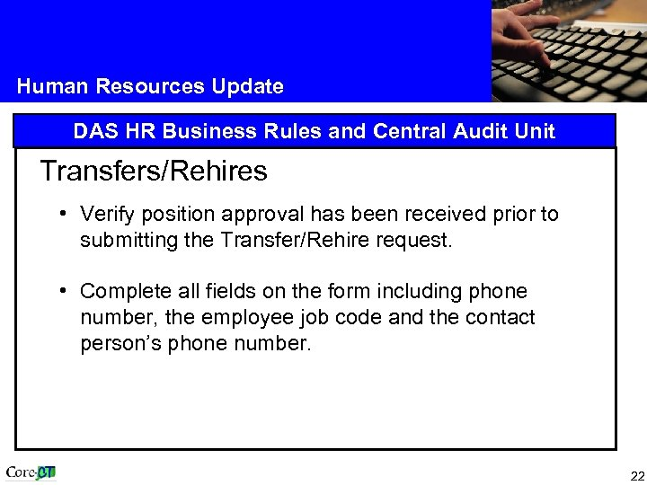 Human Resources Update DAS HR Business Rules and Central Audit Unit Transfers/Rehires • Verify