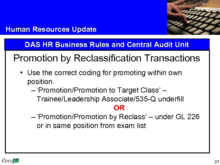 Human Resources Update DAS HR Business Rules and Central Audit Unit Promotion by Reclassification