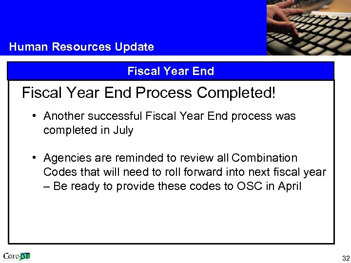 Human Resources Update Fiscal Year End Process Completed! • Another successful Fiscal Year End