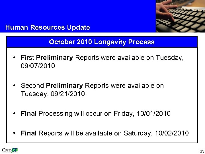 Human Resources Update October 2010 Longevity Process • First Preliminary Reports were available on