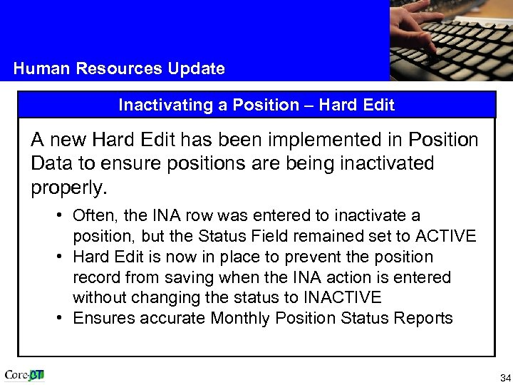 Human Resources Update Inactivating a Position – Hard Edit A new Hard Edit has