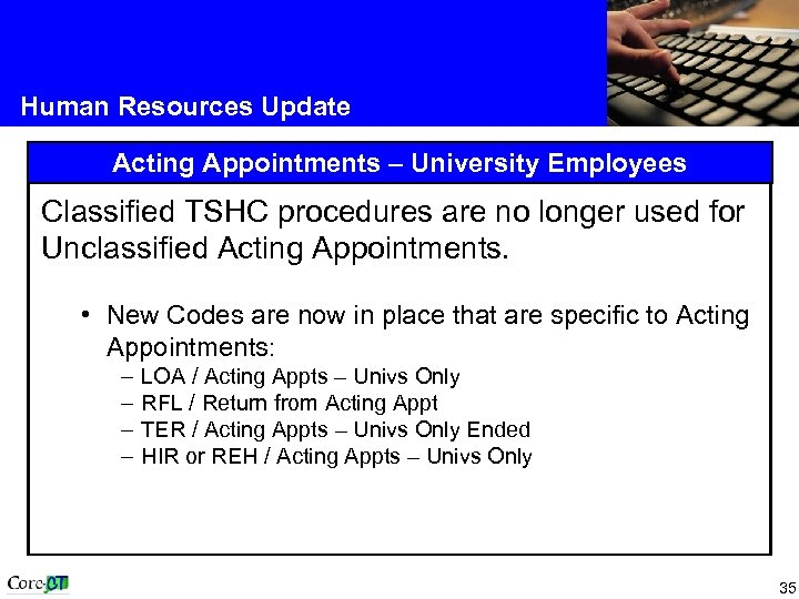 Human Resources Update Acting Appointments – University Employees Classified TSHC procedures are no longer