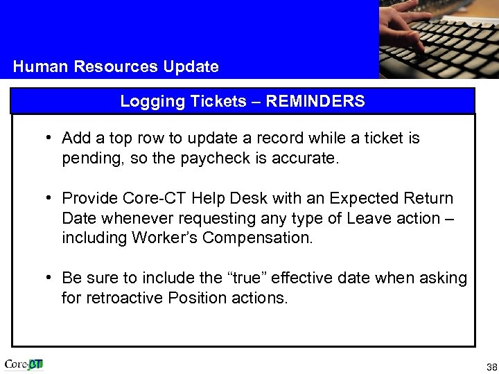 Human Resources Update Logging Tickets – REMINDERS • Add a top row to update