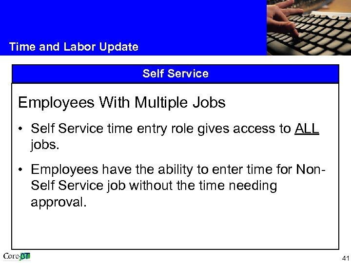 Time and Labor Update Self Service Employees With Multiple Jobs • Self Service time