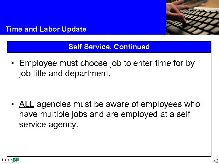 Time and Labor Update Self Service, Continued • Employee must choose job to enter