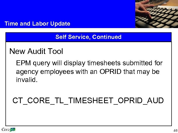 Time and Labor Update Self Service, Continued New Audit Tool EPM query will display