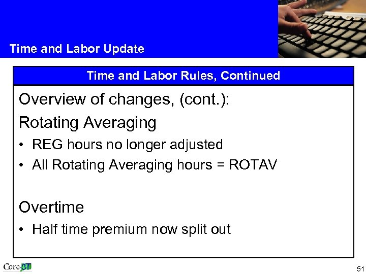 Time and Labor Update Time and Labor Rules, Continued Overview of changes, (cont. ):