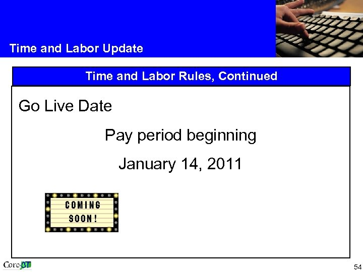Time and Labor Update Time and Labor Rules, Continued Go Live Date Pay period