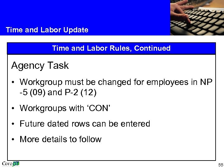 Time and Labor Update Time and Labor Rules, Continued Agency Task • Workgroup must