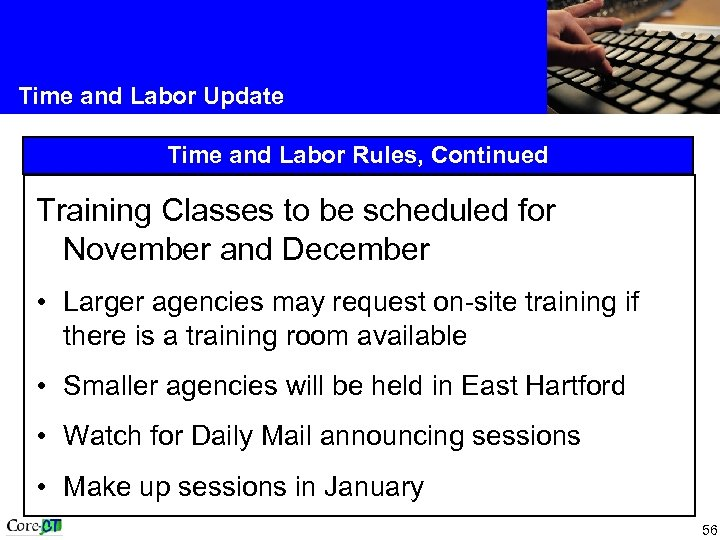 Time and Labor Update Time and Labor Rules, Continued Training Classes to be scheduled