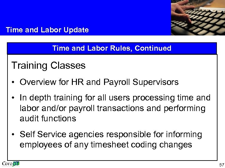Time and Labor Update Time and Labor Rules, Continued Training Classes • Overview for