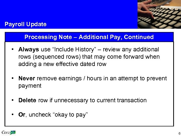 "Payroll Update Processing Note – Additional Pay, Continued • Always use ""Include History"" –"