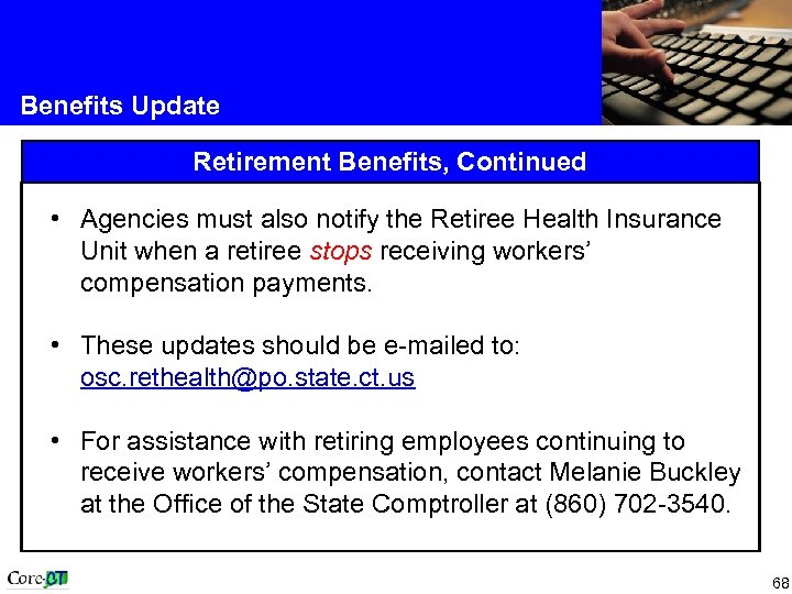Benefits Update Retirement Benefits, Continued • Agencies must also notify the Retiree Health Insurance