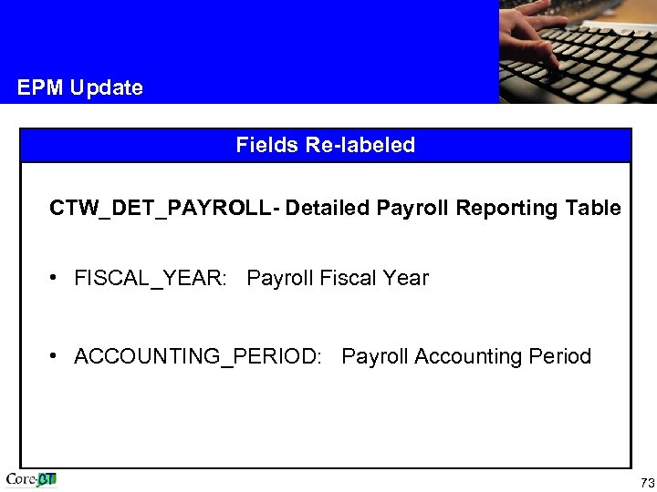 EPM Update Fields Re-labeled CTW_DET_PAYROLL- Detailed Payroll Reporting Table • FISCAL_YEAR: Payroll Fiscal Year
