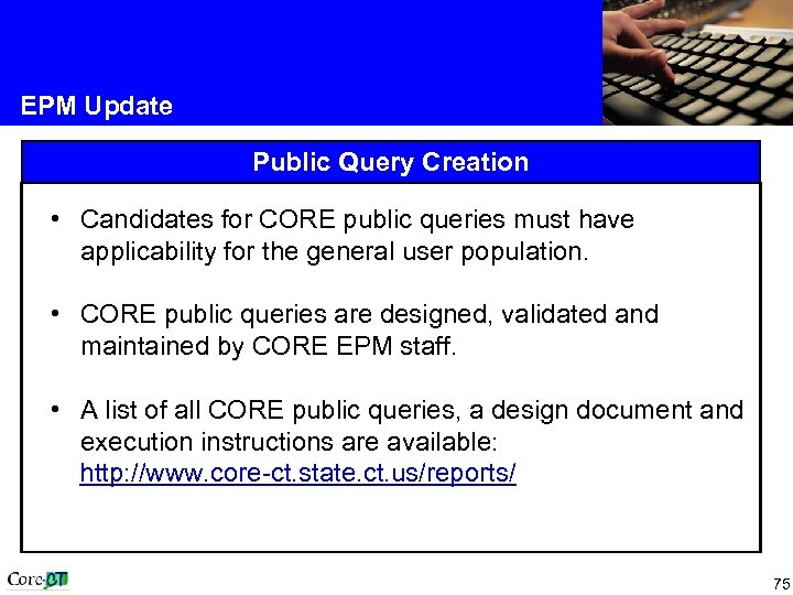 EPM Update Public Query Creation • Candidates for CORE public queries must have applicability