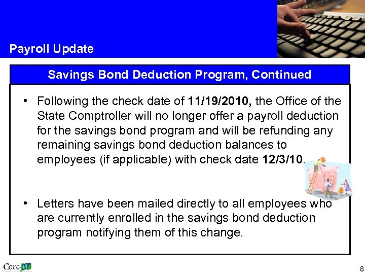 Payroll Update Savings Bond Deduction Program, Continued • Following the check date of 11/19/2010,