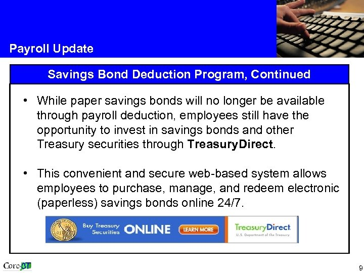 Payroll Update Savings Bond Deduction Program, Continued • While paper savings bonds will no