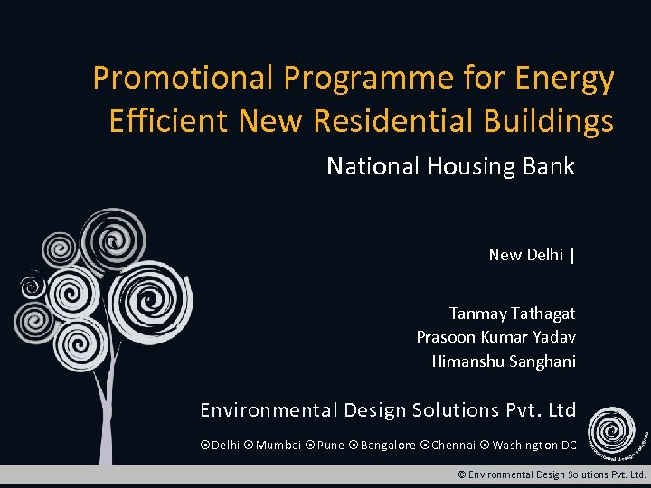 Promotional Programme for Energy Efficient New Residential Buildings National Housing Bank New Delhi |