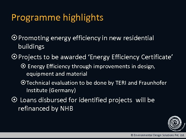 Programme highlights Promoting energy efficiency in new residential buildings Projects to be awarded 'Energy