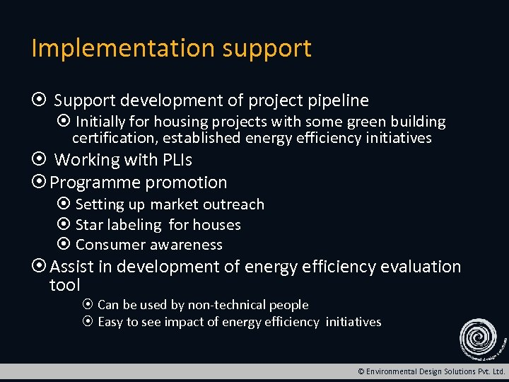 Implementation support Support development of project pipeline Initially for housing projects with some green