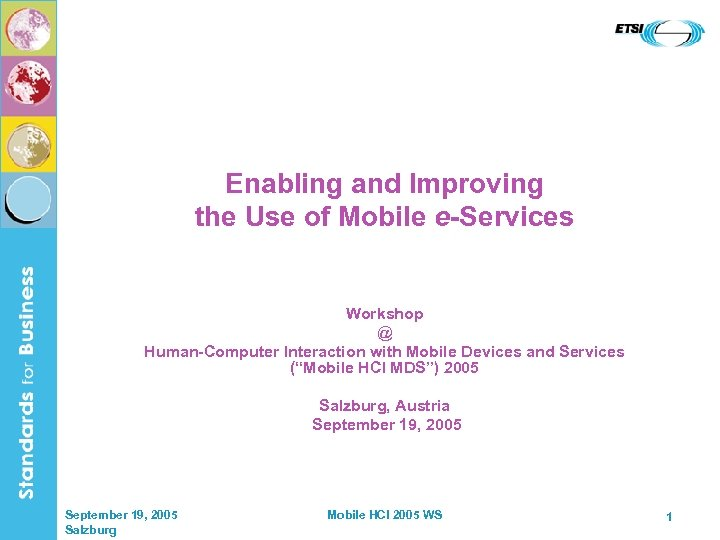 Enabling and Improving the Use of Mobile e-Services Workshop @ Human-Computer Interaction with Mobile