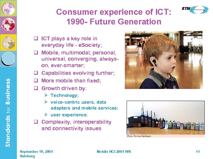 Consumer experience of ICT: 1990 - Future Generation q ICT plays a key role