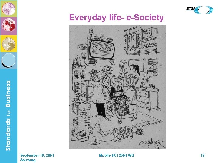 Everyday life- e-Society September 19, 2005 Salzburg Mobile HCI 2005 WS 12