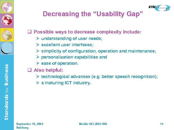 "Decreasing the ""Usability Gap"" q Possible ways to decrease complexity include: Ø Ø Ø"