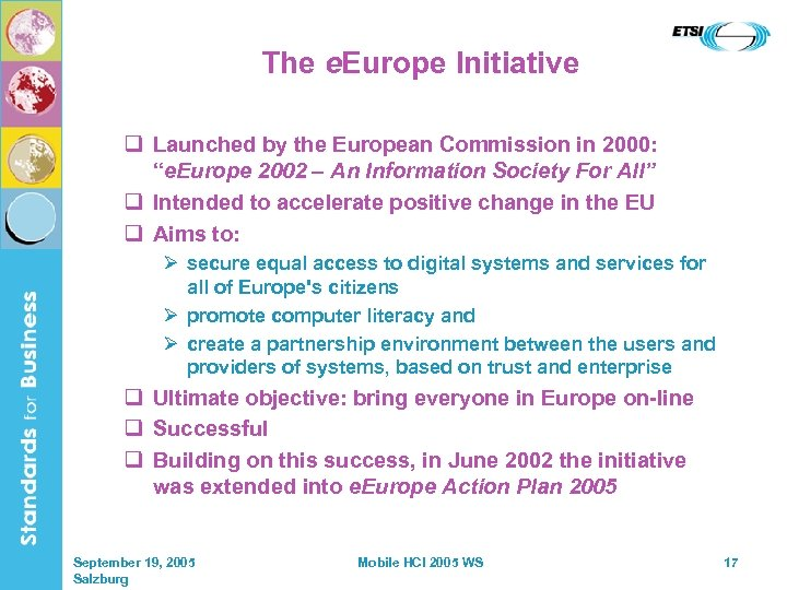 "The e. Europe Initiative q Launched by the European Commission in 2000: ""e. Europe"