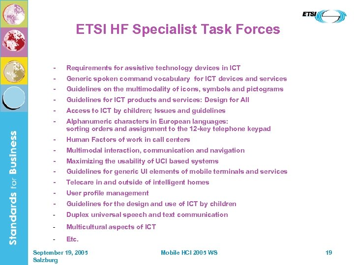 ETSI HF Specialist Task Forces - Requirements for assistive technology devices in ICT -