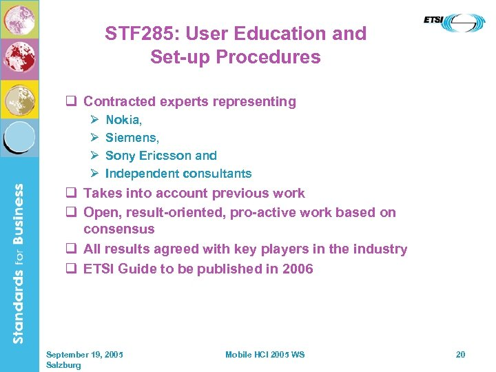 STF 285: User Education and Set-up Procedures q Contracted experts representing Ø Ø Nokia,