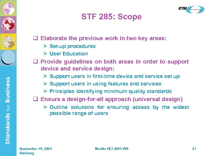 STF 285: Scope q Elaborate the previous work in two key areas: Ø Set-up