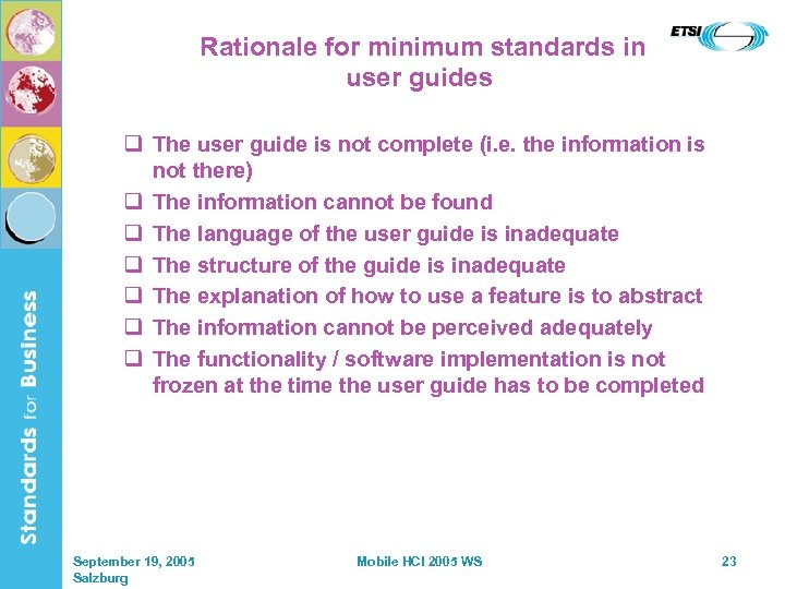 Rationale for minimum standards in user guides q The user guide is not complete