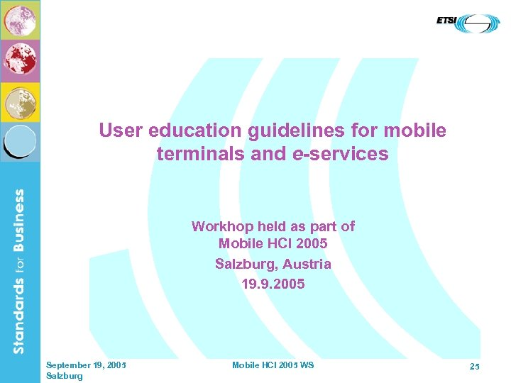 User education guidelines for mobile terminals and e-services Workhop held as part of Mobile