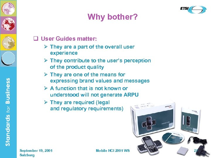 Why bother? q User Guides matter: Ø They are a part of the overall