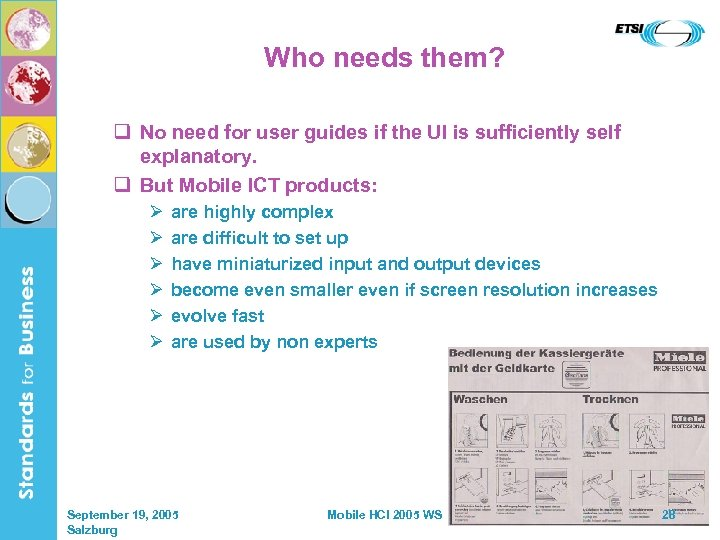 Who needs them? q No need for user guides if the UI is sufficiently