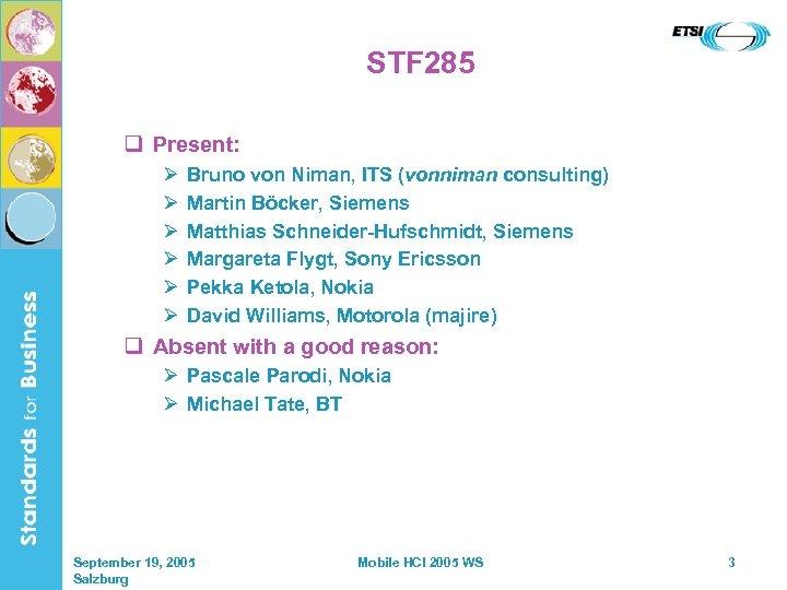 STF 285 q Present: Ø Ø Ø Bruno von Niman, ITS (vonniman consulting) Martin