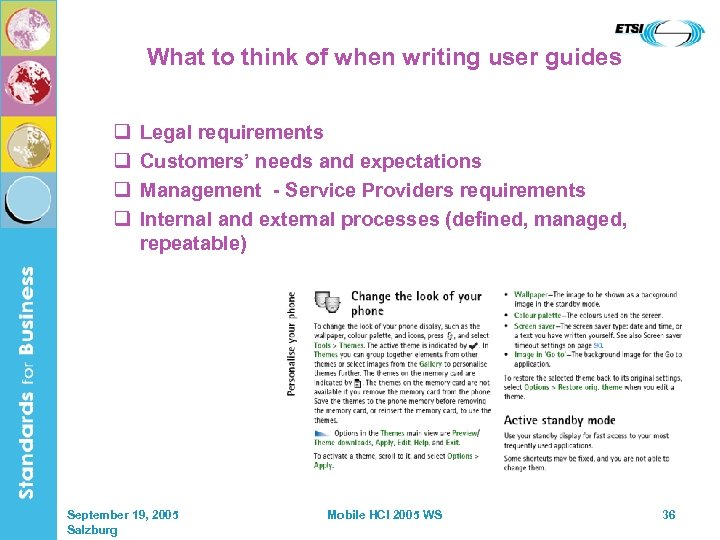 What to think of when writing user guides q q Legal requirements Customers' needs