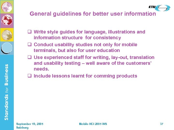 General guidelines for better user information q Write style guides for language, illustrations and