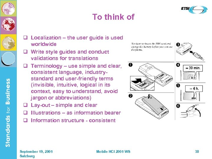 To think of q Localization – the user guide is used worldwide q Write