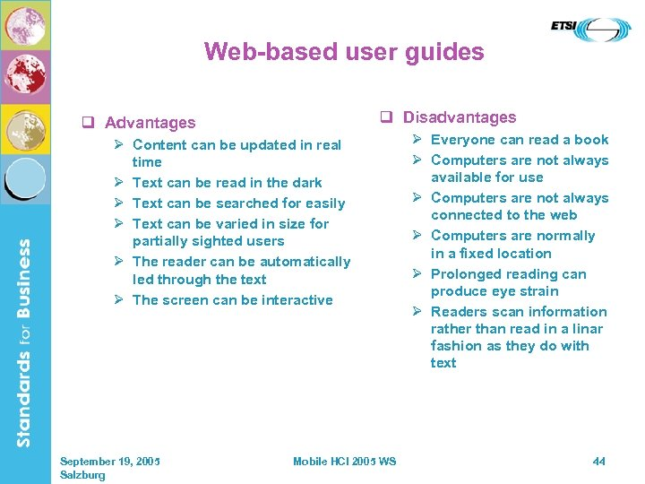 Web-based user guides q Disadvantages q Advantages Ø Content can be updated in real