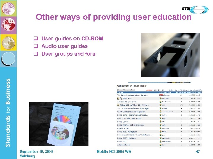 Other ways of providing user education q User guides on CD-ROM q Audio user