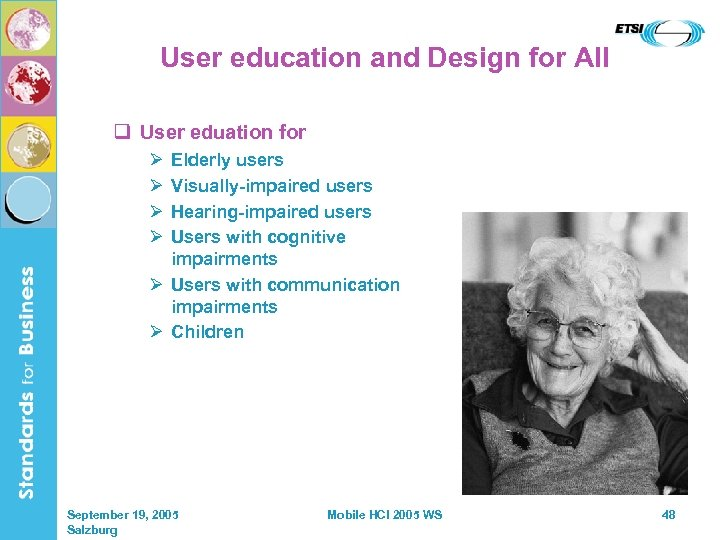 User education and Design for All q User eduation for Ø Ø Elderly users