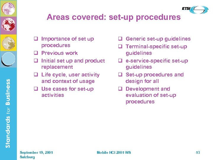 Areas covered: set-up procedures q Importance of set up procedures q Previous work q