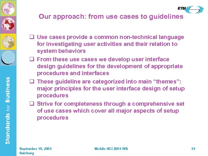 Our approach: from use cases to guidelines q Use cases provide a common non-technical