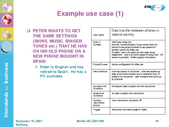 Example use case (1) q PETER WANTS TO GET THE SAME SETTINGS (SKINS, MUSIC,