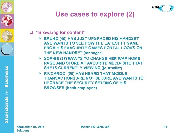 "Use cases to explore (2) q ""Browsing for content"" Ø BRUNO (45) HAS JUST"
