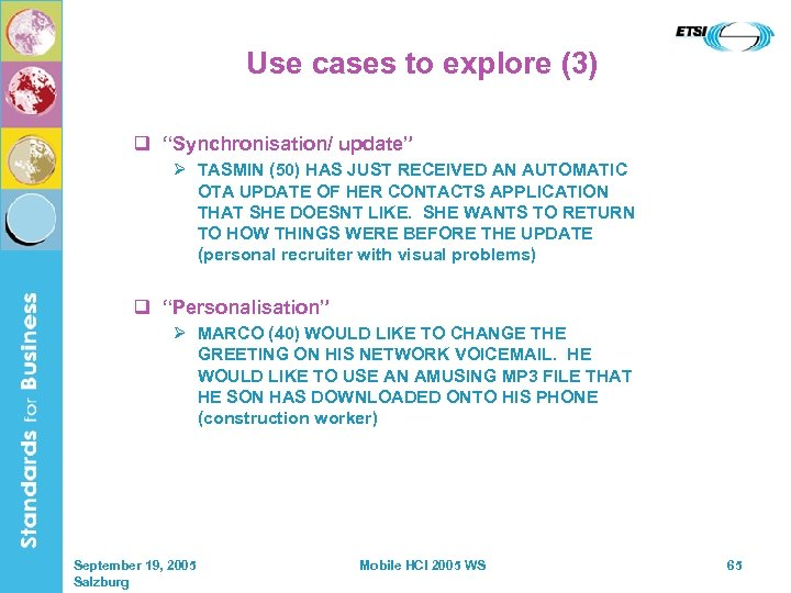 "Use cases to explore (3) q ""Synchronisation/ update"" Ø TASMIN (50) HAS JUST RECEIVED"