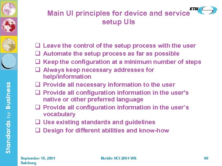 Main UI principles for device and service setup UIs q q q q q