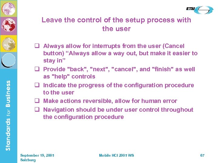 Leave the control of the setup process with the user q Always allow for